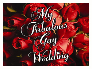 My_Fabulous_Gay_Wedding_